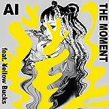 THE MOMENT feat. ¥ellow Bucks / AI