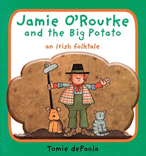 Jamie O'Rourke and the Big Potato: An Irish Folktale   [JAMIE OROURKE & THE BIG POTATO]