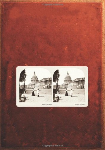 Washington, D. C. in 3D: A Look Back in Time: With Built-in Stereoscope Viewer - Your Glasses to the Past!
