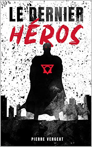 Le Dernier Héros: Une enquête sur le meurtre d'un super-héros !