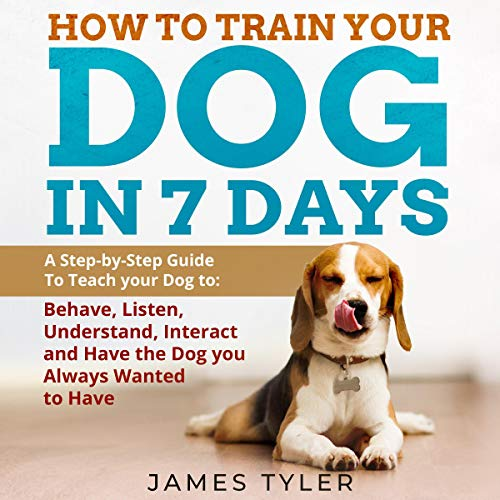 How to Train Your Dog in 7 Days cover art