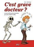C'est grave docteur ? Les plus belles perles entendues par votre médecin en BD