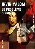 Le problème Spinoza - Editions Galaade - 01/04/2012
