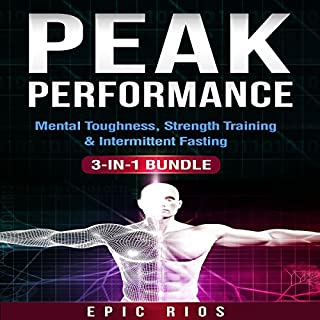 Peak Performance: 3 Book Bundle     Mental Toughness + Strength Training + Intermittent Fasting              By:                                                                                                                                 Epic Rios                               Narrated by:                                                                                                                                 William Bahl                      Length: 4 hrs and 10 mins     3 ratings     Overall 2.7