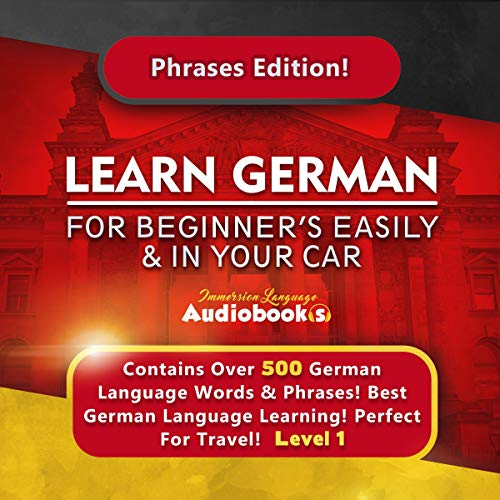 Learn German for Beginners Easily & in Your Car! Phrases Edition! Level 1 audiobook cover art