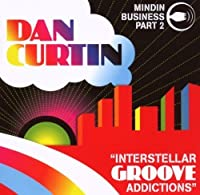 Mindin Business 2: Interstellar Groove Addictions by Dan Curtin (2007-07-10)