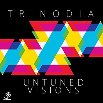 Untuned Visions