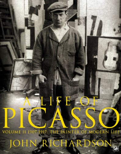 A Life of Picasso Volume II: 1907 1917: The Painter of Modern Life (English Edition)