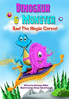 Dinosaur and Monster and The Magic Carpet (Dinosaur and Monster stories Book 1) by [Suzanne Pollen, Simon Culverhouse]