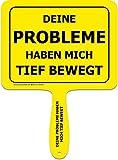Deine Probleme haben Mich tief bewegt Sprüche Schild fürs Büro, Auto, Fotoshootings, Events oder...