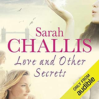 Love and Other Secrets                   By:                                                                                                                                 Sarah Challis                               Narrated by:                                                                                                                                 Phyllida Nash                      Length: 10 hrs and 49 mins     6 ratings     Overall 3.5