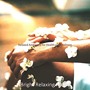 Relaxed Ambiance for Health and Wellness