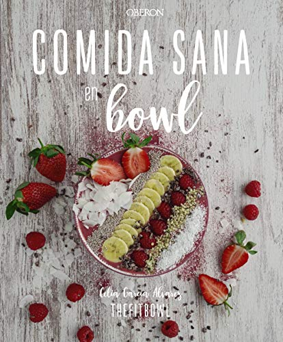 Comida sana en bowl (Libros singulares)