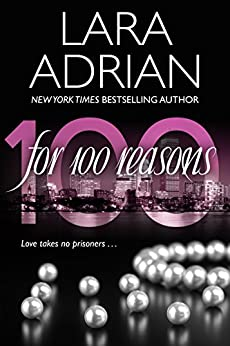 For 100 Reasons: A 100 Series Novel by [Lara Adrian]