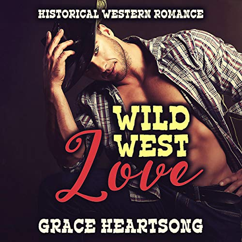 Wild West Love Audiobook By Grace Heartsong cover art