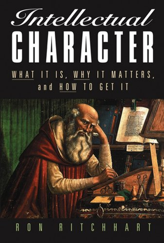 Intellectual Character: What It Is, Why It Matters, and How to Get It (The Jossey-Bass Education Series) (English Edition)