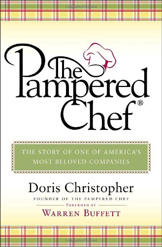 The Pampered Chef: The Story of One of America's Most Beloved Companies
