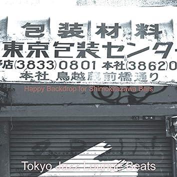 Happy Backdrop for Shimokitazawa Bars