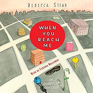 When You Reach Me                   Written by:                                                                                                                                 Rebecca Stead                               Narrated by:                                                                                                                                 Cynthia Holloway                      Length: 4 hrs and 19 mins     5 ratings     Overall 4.2