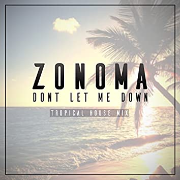 Don't Let Me Down (Tropical House Mix)