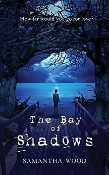 The Bay of Shadows by [Samantha Wood]