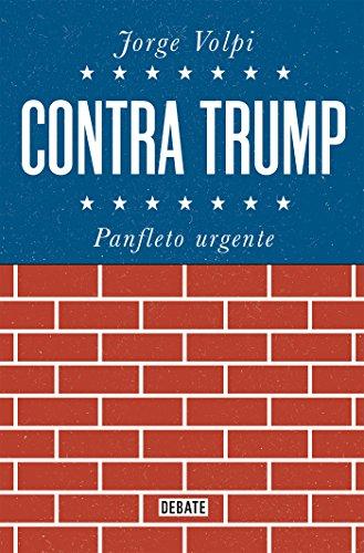 Contra Trump: Panfleto urgente (Spanish Edition)