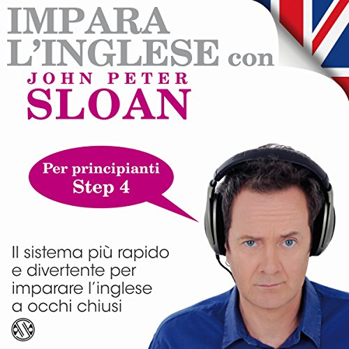 Impara l'inglese con John Peter Sloan - Step 4 audiobook cover art