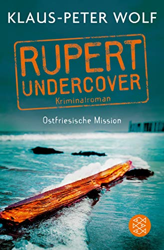 Rupert undercover - Ostfriesische Mission: Kriminalroman