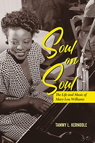 Soul on Soul: The Life and Music of Mary Lou Williams (Music in American Life)
