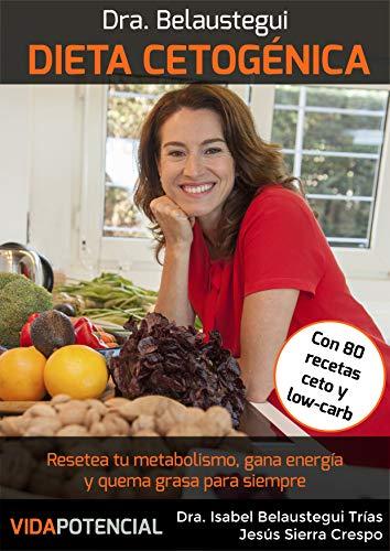 Dieta Cetogénica: Resetea tu metabolismo, gana energía y quema grasa para siempre (Vida Potencial)