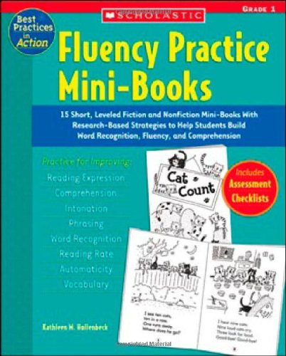 Fluency Practice Mini-Books: Grade 1: 15 Short, Leveled Fiction and Nonfiction Mini-Books With Research-Based Strategies to Help Students Build Word ... and Comprehension (Best Practices in Action)