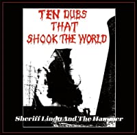Ten Dubs That Shook the World by SHERIFF LINDO & THE HAMMER (2013-12-10)