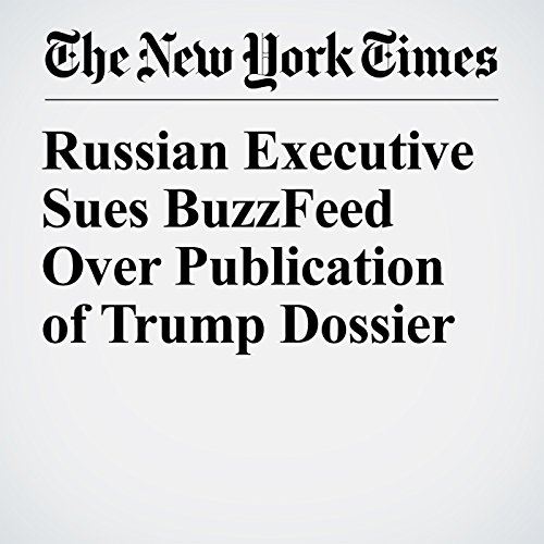 Russian Executive Sues BuzzFeed Over Publication of Trump Dossier audiobook cover art
