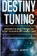 Destiny Tuning: Being Your Mind before Being Yourself by D Jamal Aldein Mr (2016-02-10)