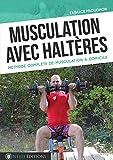 Musculation avec haltères [Relié]...
