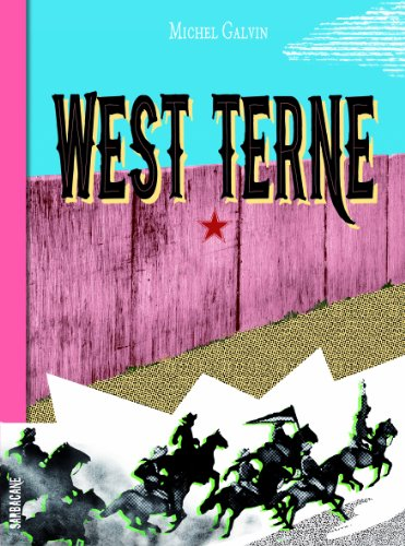 West Terne : Splendeur et décadence du 6,9e de cavalerie ou Les nouvelles aventures du gars René