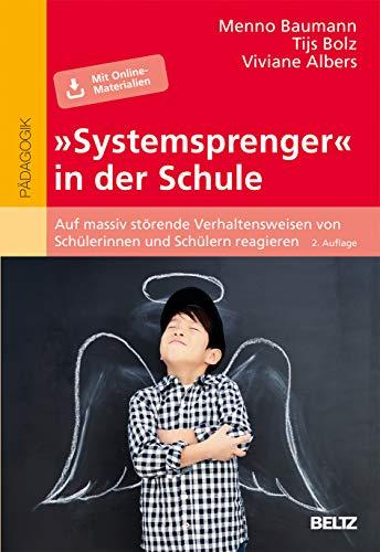»Systemsprenger« in der Schule: Auf massiv störende Verhaltensweisen von Schülerinnen und Schülern reagieren. Mit Online-Material