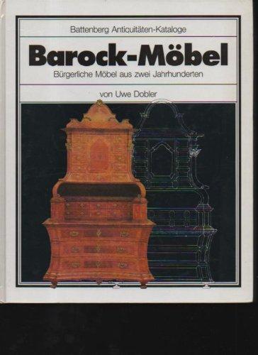 Dobler Barock-Möbel Bürgerliche Möbel aus zwei Jahrhunderten, Battenberg Großband 1992, 270 Seiten, Bilder, Preise, Hardcover gebunden