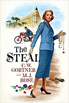 The Steal by [C. W. Gortner, M.J. Rose]
