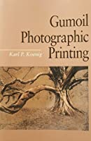 Gumoil Photographic Printing