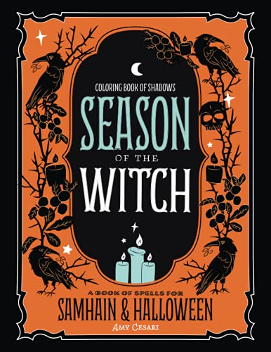 Coloring Book of Shadows: Season of the Witch: Spells for Samhain and Halloween
