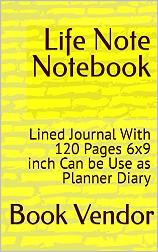 Life Note Notebook: Lined Journal With 120 Pages 6x9 inch Can be Use as Planner Diary (English Edition)