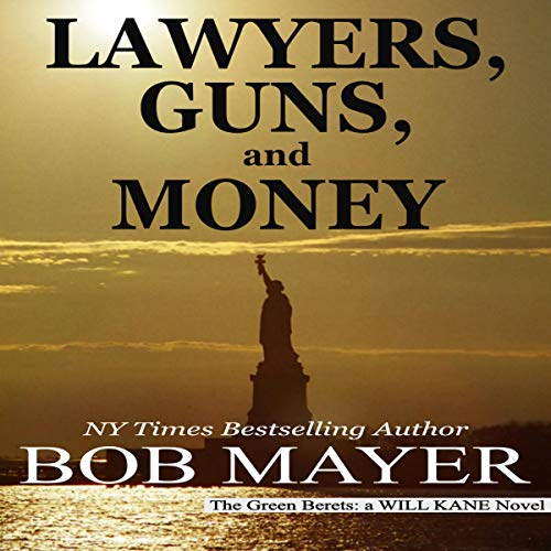 Lawyers, Guns and Money: The Green Berets: Will Kane, Book 2