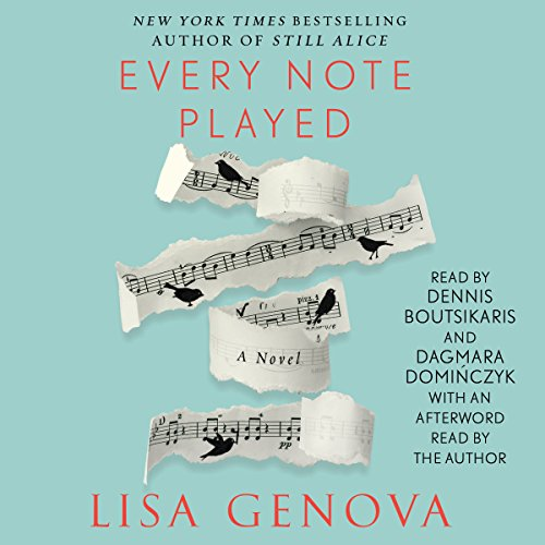 Every Note Played                   By:                                                                                                                                 Lisa Genova                               Narrated by:                                                                                                                                 Dennis Boutsikaris,                                                                                        Dagmara Dominczyk,                                                                                        Lisa Genova - afterword                      Length: 8 hrs and 2 mins     471 ratings     Overall 4.5
