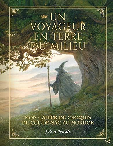 Un voyageur en Terre du milieu : Mon carnet de croquis de Cul-de-sac au Mordor