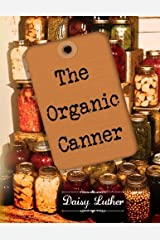 The Organic Canner: A Guide to Preserving Real Food Paperback