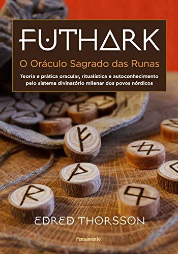 Futhark: O Oráculo Sagrado Das Runas