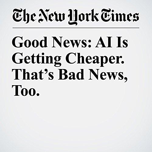 Good News: AI Is Getting Cheaper. That's Bad News, Too. copertina