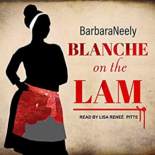 Blanche on the Lam     Blanche White Series, Book 1              Written by:                                                                                                                                 Barbara Neely                               Narrated by:                                                                                                                                 Lisa Reneé Pitts                      Length: 7 hrs and 41 mins     Not rated yet     Overall 0.0