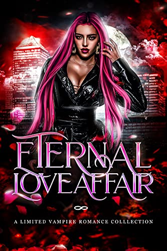 Eternal Love Affair Vampire Paranormal Romance and Urban Fantasy Anthology